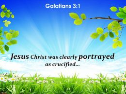 Galatians 3 1 Jesus Christ Was Clearly Portrayed As Powerpoint Church Sermon