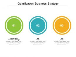 Gamification Business Strategy Ppt Powerpoint Presentation Pictures Information Cpb