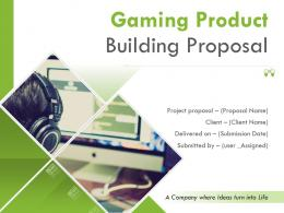 Gaming Product Building Proposal Powerpoint Presentation Slides
