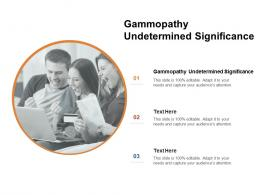 Gammopathy Undetermined Significance Ppt Powerpoint Presentation Visual Aids Example Cpb