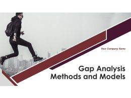Gap Analysis Methods And Models Powerpoint Presentation Slides