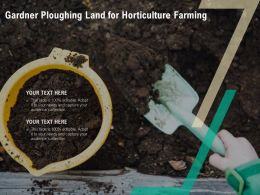 Gardner Ploughing Land For Horticulture Farming