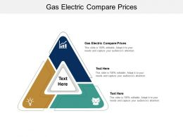 Gas Electric Compare Prices Ppt Powerpoint Presentation Ideas Pictures Cpb