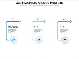 Gas Investment Analysis Programs Ppt Powerpoint Presentation Slides Sample Cpb