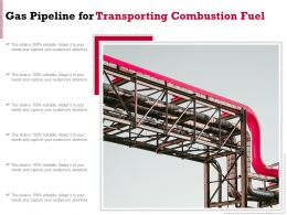 Gas Pipeline For Transporting Combustion Fuel