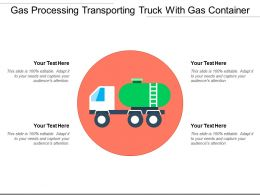 Gas Processing Transporting Truck With Gas Container