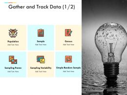 Gather And Track Data Census Technology Ppt Powerpoint Presentation Ideas Influencers