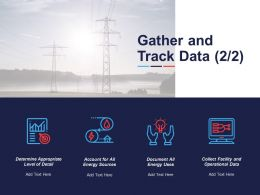Gather And Track Data Collect Facility And Operational Data Ppt Powerpoint Presentation Icon Infographics