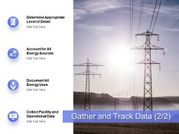 Gather And Track Data Energy Sources Ppt Powerpoint Presentation Slides Information