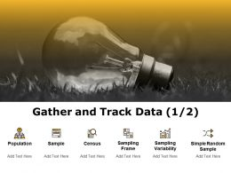 Gather And Track Data Population Ppt Powerpoint Presentation Template Templates