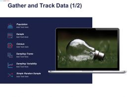 Gather And Track Data Sampling Variability Ppt Powerpoint Presentation Icon Background Designs