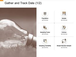 Gather And Track Date Population Ppt Powerpoint Presentation Model Inspiration