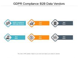 GDPR Compliance B2B Data Vendors Ppt Powerpoint Presentation Outline Vector Cpb