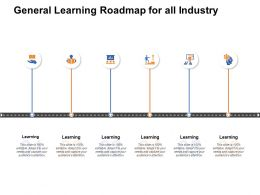General Learning Roadmap For All Industry Ppt Powerpoint Objects