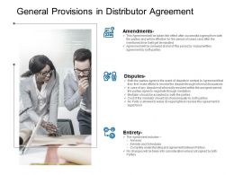 General Provisions In Distributor Agreement Ppt Powerpoint Presentation Styles Ideas