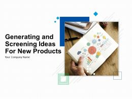 Generating And Screening Ideas For New Products Powerpoint Presentation Slides