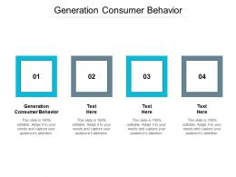 Generation Consumer Behavior Ppt Powerpoint Presentation Ideas Clipart Cpb