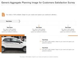 Generic Aggregate Planning Image For Customers Satisfaction Survey Infographic Template