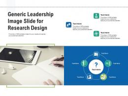 Generic Leadership Image Slide For Research Design Infographic Template