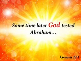 Genesis 22 1 Some Time Later God Powerpoint Church Sermon