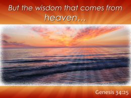 Genesis 34 25 The Wisdom That Comes From Heaven Powerpoint Church Sermon