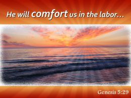 Genesis 5 29 Comfort Us In The Labor Powerpoint Church Sermon