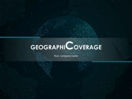 Geographical Coverage Powerpoint Presentation Slides