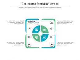 Get Income Protection Advice Ppt Powerpoint Presentation Portfolio Guide Cpb
