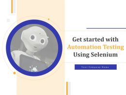 Get Started With Automation Testing Using Selenium Powerpoint Presentation Slides