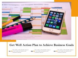 Get Well Action Plan To Achieve Business Goals