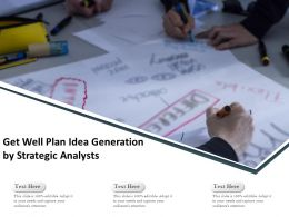 Get Well Plan Idea Generation By Strategic Analysts