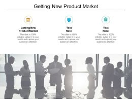 Getting New Product Market Ppt Powerpoint Presentation Outline Sample Cpb