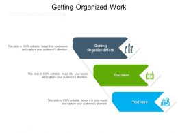 Getting Organized Work Ppt Powerpoint Presentation Styles Inspiration Cpb