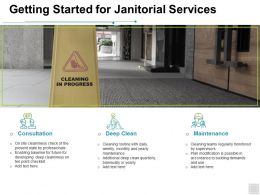 Getting Started For Janitorial Services Consultation Ppt Powerpoint Presentation Portfolio
