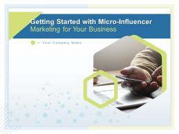 Getting Started With Micro Influencer Marketing For Your Business Powerpoint Presentation Slides