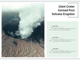 Giant Crater Formed Post Volcano Eruption