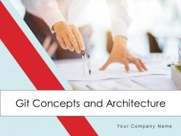 Git Concepts And Architecture Powerpoint Presentation Slides