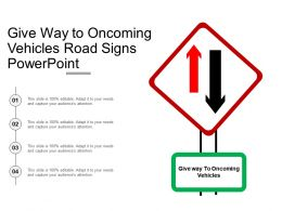 give_way_to_oncoming_vehicles_road_signs_powerpoint_Slide01