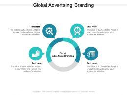 Global Advertising Branding Ppt Powerpoint Presentation Infographics Graphics Tutorials Cpb