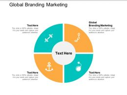 Global Branding Marketing Ppt Powerpoint Presentation File Influencers Cpb