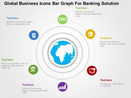 Global Business Icons Bar Graph For Banking Solution Flat Powerpoint Design