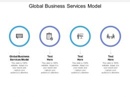 Global Business Services Model Ppt Powerpoint Presentation Portfolio Example Cpb