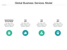 Global Business Services Model Ppt Powerpoint Presentation Show Slide Cpb