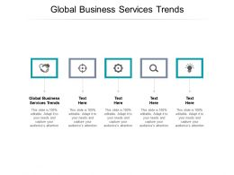 Global Business Services Trends Ppt Powerpoint Presentation File Themes