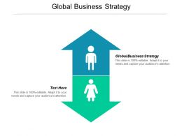 Global Business Strategy Ppt Powerpoint Presentation Visual Aids Professional Cpb