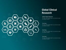 Global Clinical Research Ppt Powerpoint Presentation Infographic Template Professional