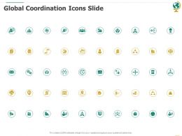 Global Coordination Icons Slide Ppt Powerpoint Presentation Show Graphics Example