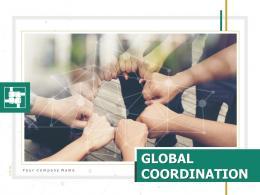 Global Coordination Powerpoint Presentation Slides