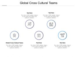 Global Cross Cultural Teams Ppt Powerpoint Presentation Infographic Template Ideas Cpb
