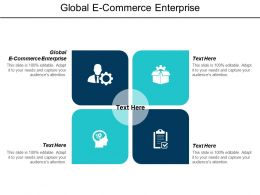 Global E Commerce Enterprise Ppt Powerpoint Presentation Infographic Template Designs Download Cpb
